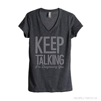 Thread Tank Keep Talking I'm Diagnosing You Women's Fashion Relaxed V-Neck T-Shirt Tee
